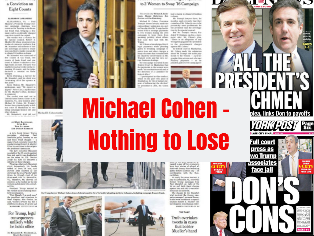 Michael Cohen. Nothing to Lose. No Motive to Lie.